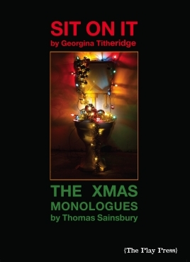 The Christmas Monologues / Sit On It